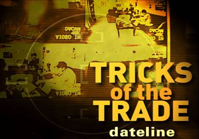 NBC's Dateline: Tricks of the Trade